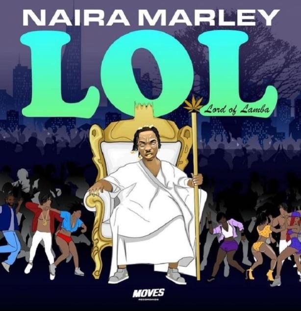 Naira Marley LOL (Lord Of Lamba) mp3