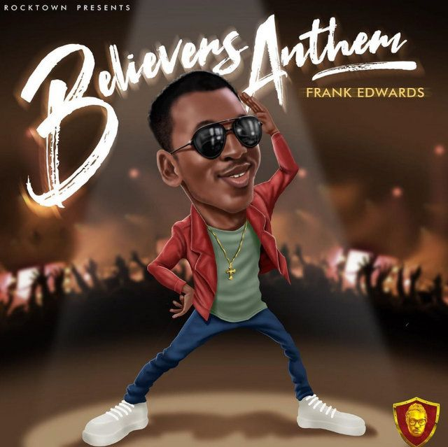 Frank Edwards Believers Anthem mp3