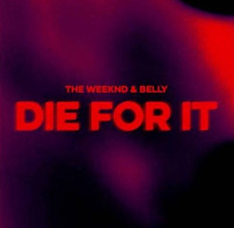 The Weeknd feat. Belly – Die For It