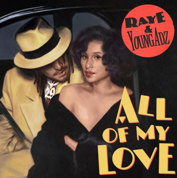 RAYE & Young Adz All Of My Love