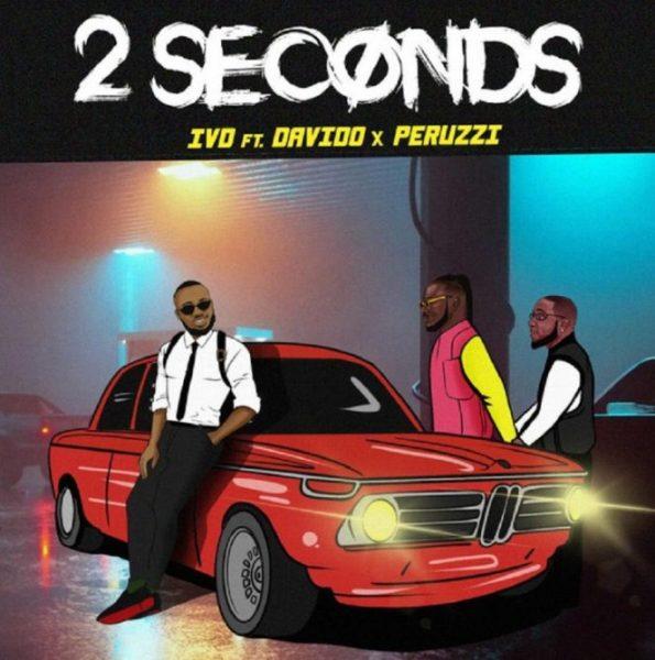 IVD ft. Davido & Peruzzi 2 Seconds