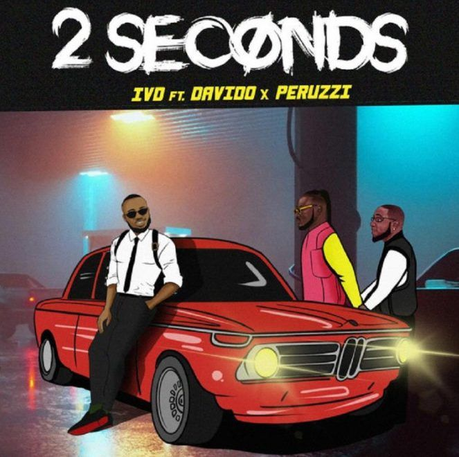 IVD ft. Davido & Peruzzi 2 Seconds