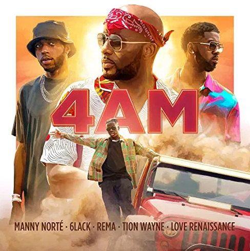 Manny Norté, 6LACK, Rema & Tion Wayne 4AM mp3