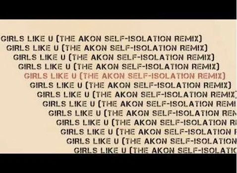 Akon Girls Like U (The Self-Isolation Remix) mp3