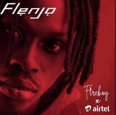Fireboy DML & Airtel Flenjo mp3