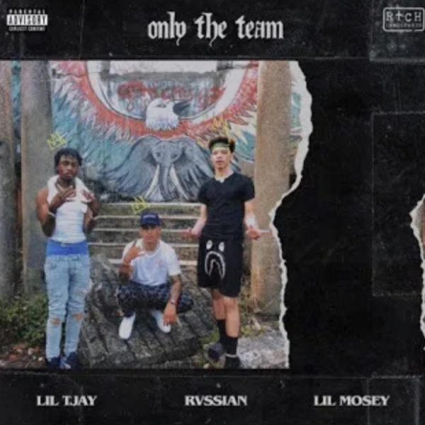 Rvssian, Lil Mosey & Lil Tjay Only The Team mp3
