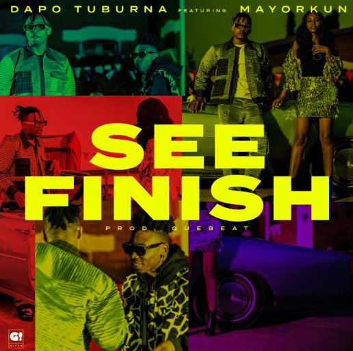 Dapo Tuburna See Finish mp3