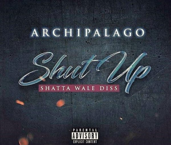 Archipalago Shut Up (Shatta Wale Diss) mp3