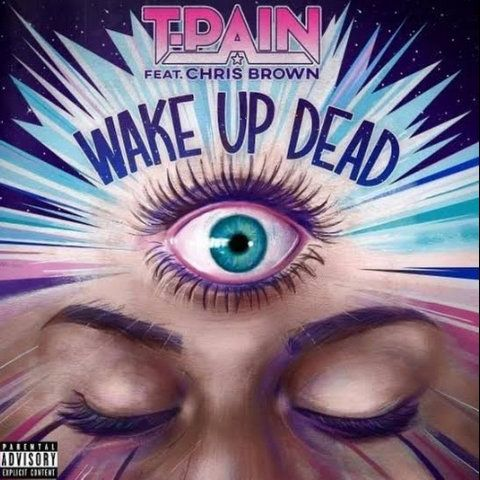 T-Pain Wake Up Dead mp3