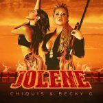 Chiquis Rivera & Becky G – Jolene