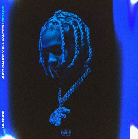 Lil Durk Cause Y'all Waited 2 (Deluxe) mp3