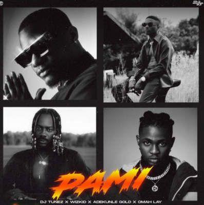 DJ Tunez Pami ft. Wizkid, Adekunle Gold & Omah Lay