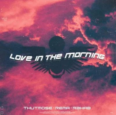 Thutmose, Rema & R3HAB Love In The Morning mp3