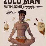 LYRICS: Nasty C – Zulu Man