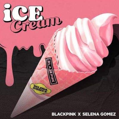BLACKPINK & Selena Gomez Ice Cream mp3