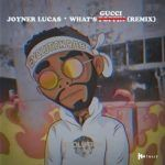 LYRICS: Joyner Lucas – What's Poppin Remix (What's Gucci)