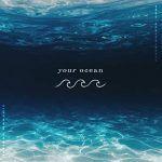 Tatiana Manaois – Your Ocean