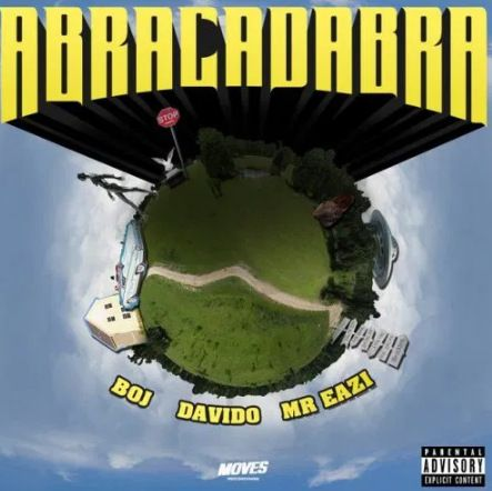 BOJ, Davido & Mr Eazi Abracadabra mp3