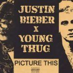 Justin Bieber – Picture This (ft. Young Thug)