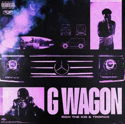 Rich The Kid & Tropico – G Wagon