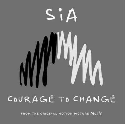 Sia – Courage To Change