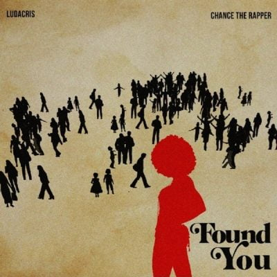 Ludacris & Chance the Rapper – Found You