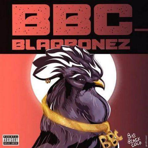 Blaqbonez – BBC (Big Black Cock) ft. Santi