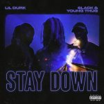 Lil Durk, 6LACK & Young Thug – Stay Down