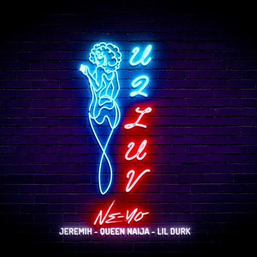 Ne-Yo – U 2 Luv (Remix) ft. Jeremih, Queen Naija & Lil Durk