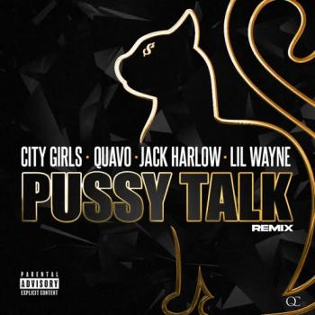 City Girls, Quavo & Lil Wayne – P*ssy Talk (Remix) ft. Jack Harlow