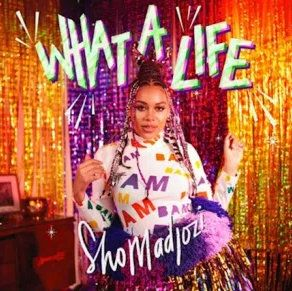 EP: Sho Madjozi – What A Life