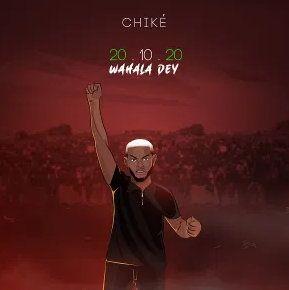 Chike – 20.10.20 (Wahala Dey)