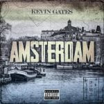 LYRICS: Kevin Gates – Amsterdam