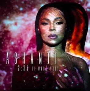 Ashanti – 235 (2:35 I Want You)