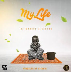 DJ Manuel x Zlatan – My Life