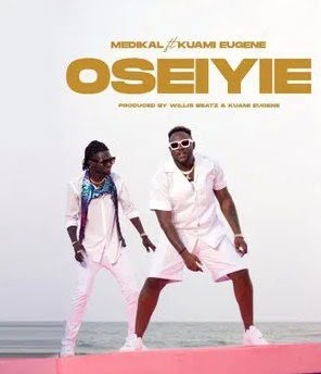Medikal – Oseiyie ft. Kuami Eugene