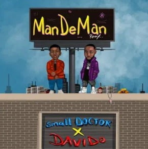 Small Doctor – ManDeMan (Remix) ft. Davido