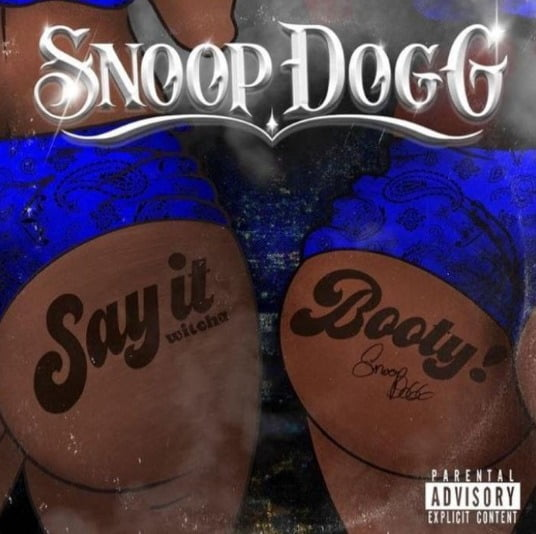 Snoop Dogg – Say It Witcha Booty Ft. ProHoeZak