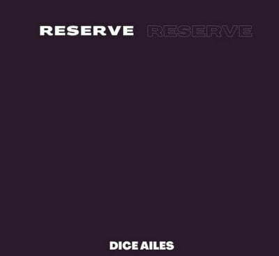 Dice Ailes Reserve mp3