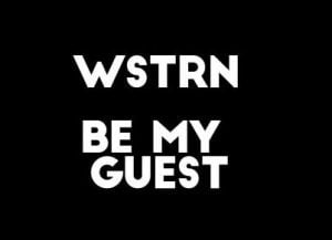 WSTRN Be My Guest mp3