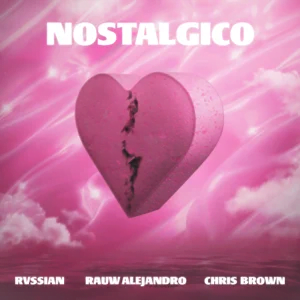 DOWNLOAD Rvssian, Rauw Alejandro and Chris Brown Nostálgico mp3 download
